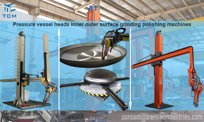 How to polish large diameter pressure vessel heads with Trancar  automatic polishing machine?