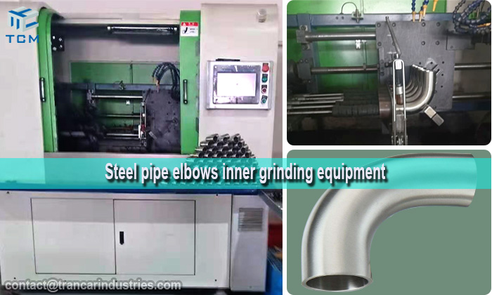 How to polish steel pipe elbows inner surface with Trancar automatic grinding equipments