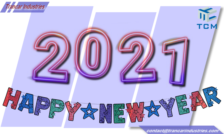 Hapyy New Year 2021_Hefei Trancar Industries Co.Ltd.